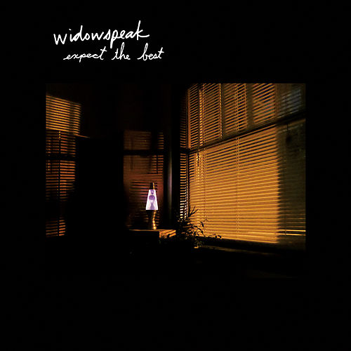 Expect the Best by Widowspeak