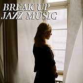 Break Up Jazz Music by Various Artists