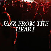 Jazz From The Heart von Various Artists