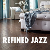 Refined Jazz by Various Artists