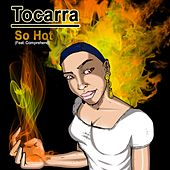 So Hot (feat. Comprehend) de Tocarra