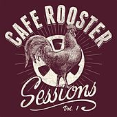 Cafe Rooster Sessions, Vol. 1 by Brian Wright