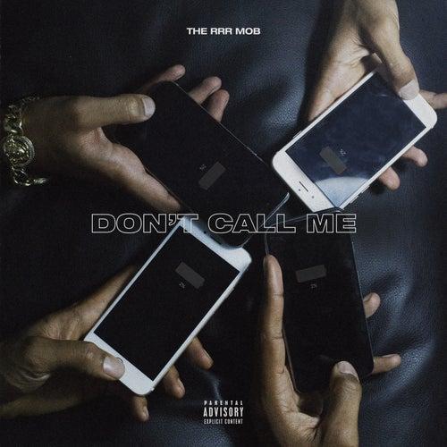 Don't Call Me di RRR Mob