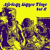 African Dance Time, Vol. 2 by Various Artists