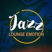 Jazz Lounge Emotion by Various Artists