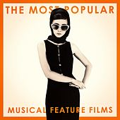 The Most Popular Musical Feature Films de Various Artists