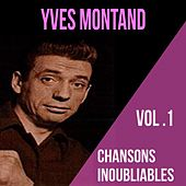 Yves montand - chansons inoubliables, vol. 1 by Yves Montand