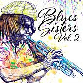 Blues Sisters, Vol. 2 by Various Artists