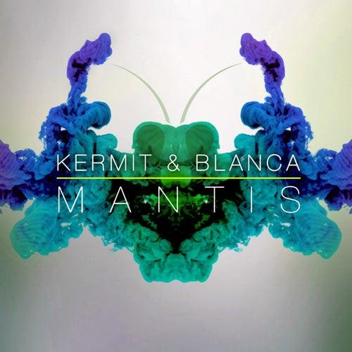 Mantis EP by Kermit