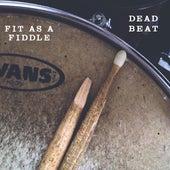 Fit As A Fiddle by Deadbeat