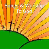 Songs & Worship To God by Christian Hymns