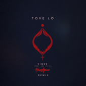 Vibes (Tigertown Remix) by Tove Lo