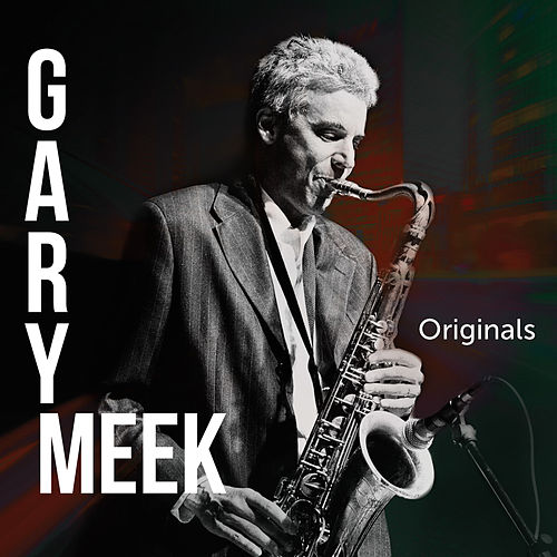 Originals by Gary Meek