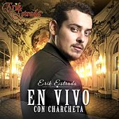 En Vivo Con Charcheta by Erik Estrada
