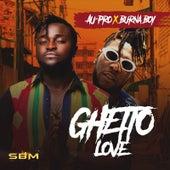Ghetto Love (feat. Burna Boy) by Au-Pro