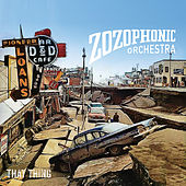 That Thing by Zozophonic Orchestra
