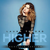 Higher (Acoustic Version) de Laura Tesoro