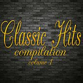 Classic Hits Compilation (Volume 1) di Various Artists