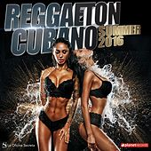 Reggaeton Cubano 2016 Summer (Best Reggaeton, Urbano, Dembow, Latin Hits, Verano 2016) von Various Artists