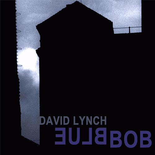 Bluebob by David Lynch