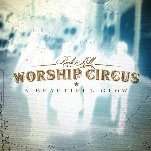 Beautiful Glow by Rock 'N' Roll Worship Circus