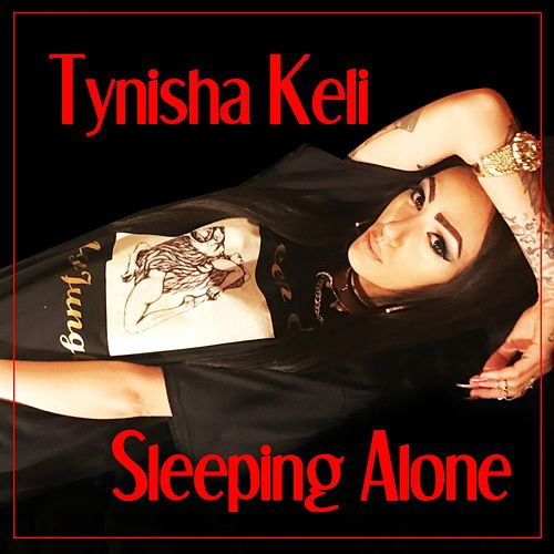 Sleeping Alone by Tynisha Keli