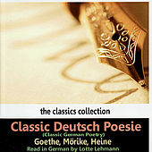 Classic German Poetry by Goethe, Mörilke, Heine de Lotte Lehmann