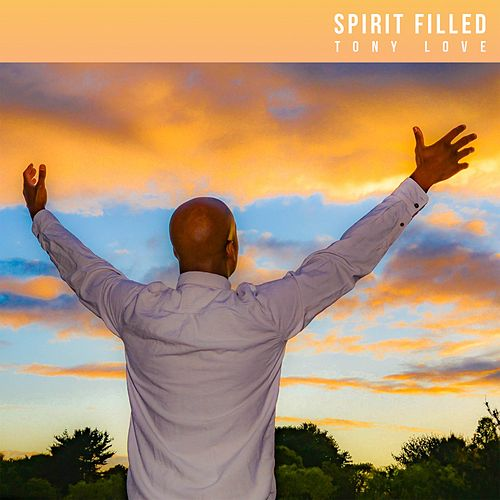 Spirit Filled by Tony Love