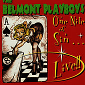 One Night of Sin... Live! by The Belmont Playboys