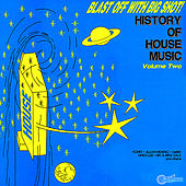 Blast Off With Bigshot! - History Of House Music Vol. 2 by Various Artists