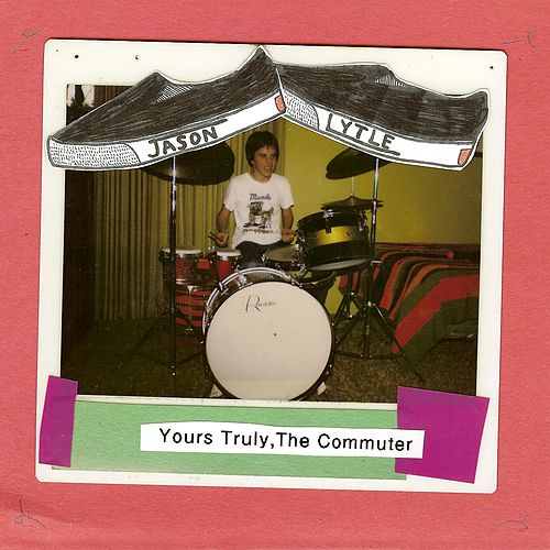 Yours Truly, The Commuter by Jason Lytle