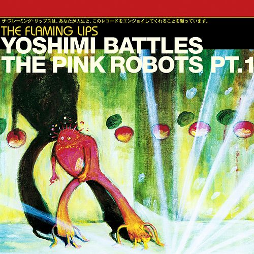 Yoshimi Battles The Pink Robots Part 1 by The Flaming Lips