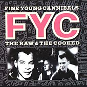 The Raw And The Cooked von Fine Young Cannibals