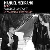 La Mujer Que Bota Fuego (feat. Natalia Jiménez) de Manuel Medrano