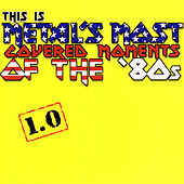 This Is Metal's Most Covered Moments Of The '80s by Various Artists