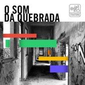 O Som da Quebrada: Rap e Hip Hop Nacional / The Sound From The Hood: Brazil de Various Artists