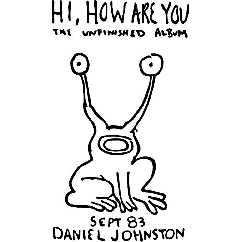 Hi How Are You by Daniel Johnston
