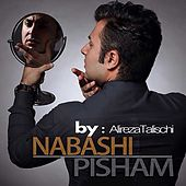 Nabashi Pisham by Alireza Talischi