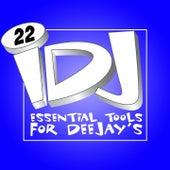 iDJ 22 (Essential Tools for DeeJay's) di Various Artists