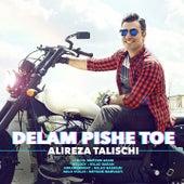 Delam Pishe Toe by Alireza Talischi