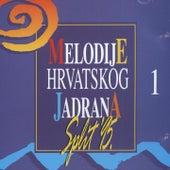 Melodije Hrvatskog Jadrana (Melodije Jadrana) 1 von Various Artists