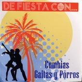 De Fiesta Con Cumbias, Gaitas y Porros de Various Artists