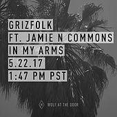 In My Arms - Live from Wolf at the Door (feat. Jamie N Commons) von Grizfolk