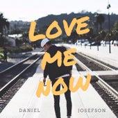 Love Me Now by Daniel Josefson