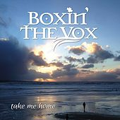 Take Me Home de Boxin' the Vox