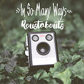 In so Many Ways by The Roustabouts