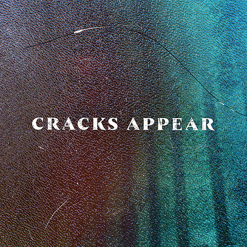 Cracks Appear by Fink (UK)
