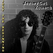Just the Beginning by Jersey Cat Kowach