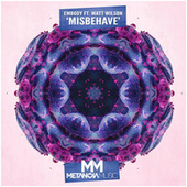 Misbehave (Radio Mix) by Embody