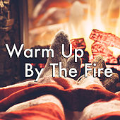 Warm Up By The Fire by Various Artists